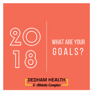 new year, new year new me, 2018 goals, what are your goals, fitness goals, fitness in dedham, health clubs in dedham, dedham group exercise, exercise for older adults, how to accomplish new goals, new years resolution, ringing in the new year, healthy new year, exercise in dedham, nutrition in dedham,